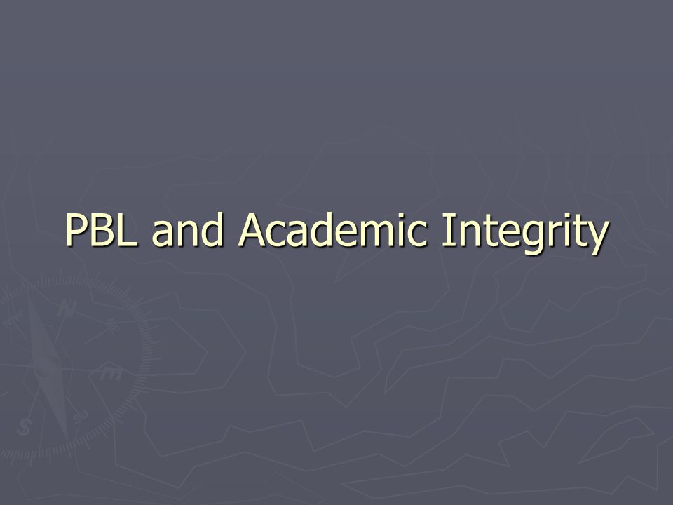 PBL and Academic Integrity