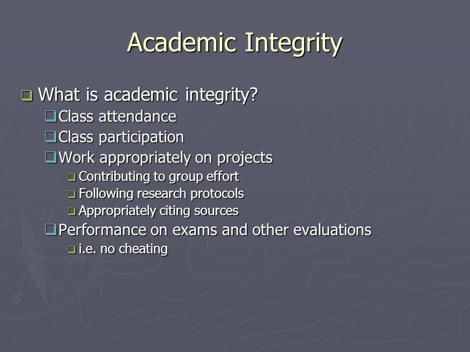 Academic Integrity  What is academic integrity.