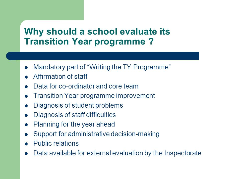Why should a school evaluate its Transition Year programme .