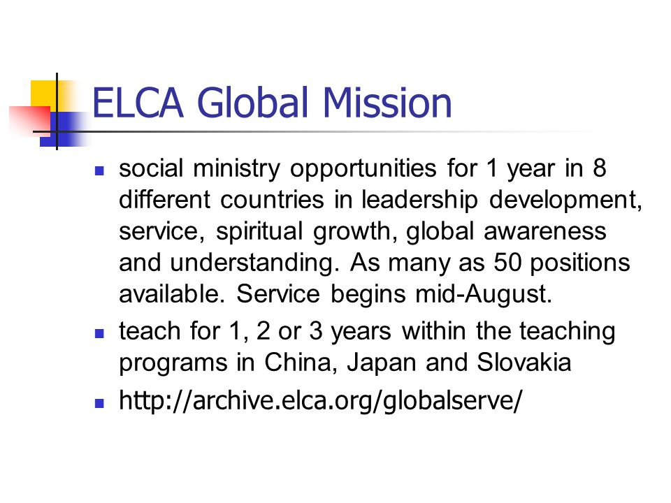 ELCA Global Mission social ministry opportunities for 1 year in 8 different countries in leadership development, service, spiritual growth, global awareness and understanding.