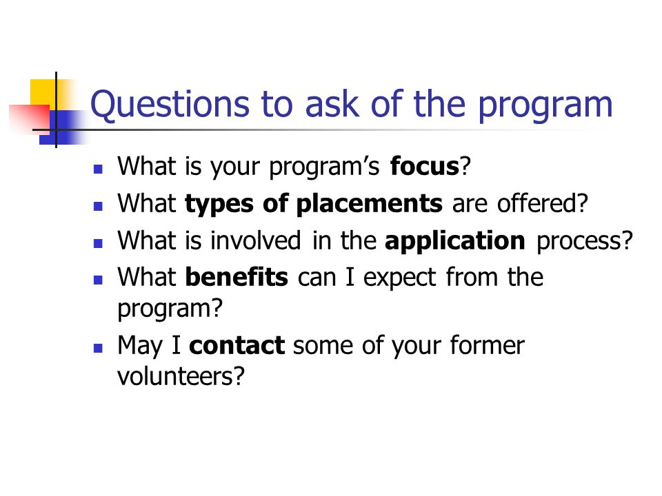Questions to ask of the program What is your program's focus.