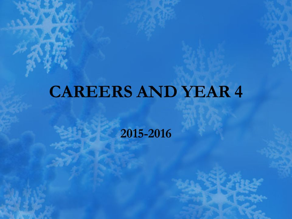 CAREERS AND YEAR 4 2015-2016