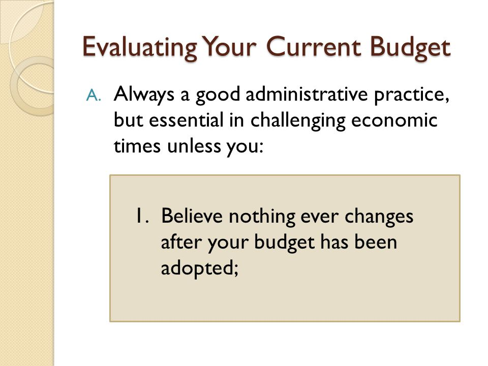 Evaluating Your Current Budget A.