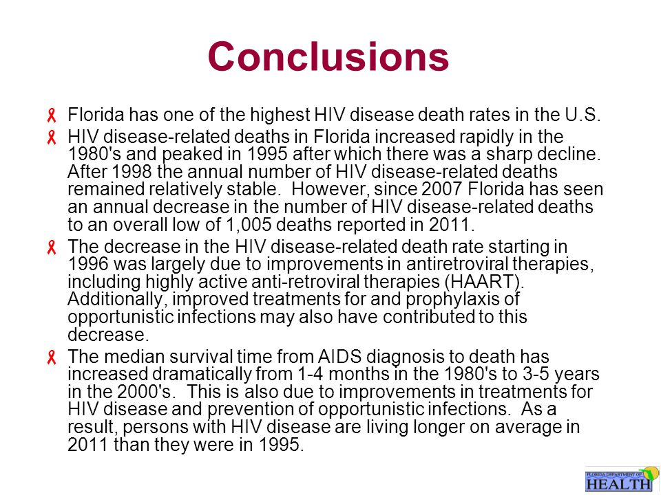 Conclusions  Florida has one of the highest HIV disease death rates in the U.S.
