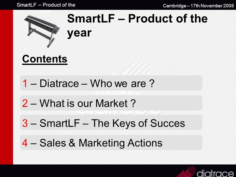 SmartLF – Product of the year Cambridge – 17th November 2005 SmartLF – Product of the year Contents 1 – Diatrace – Who we are .