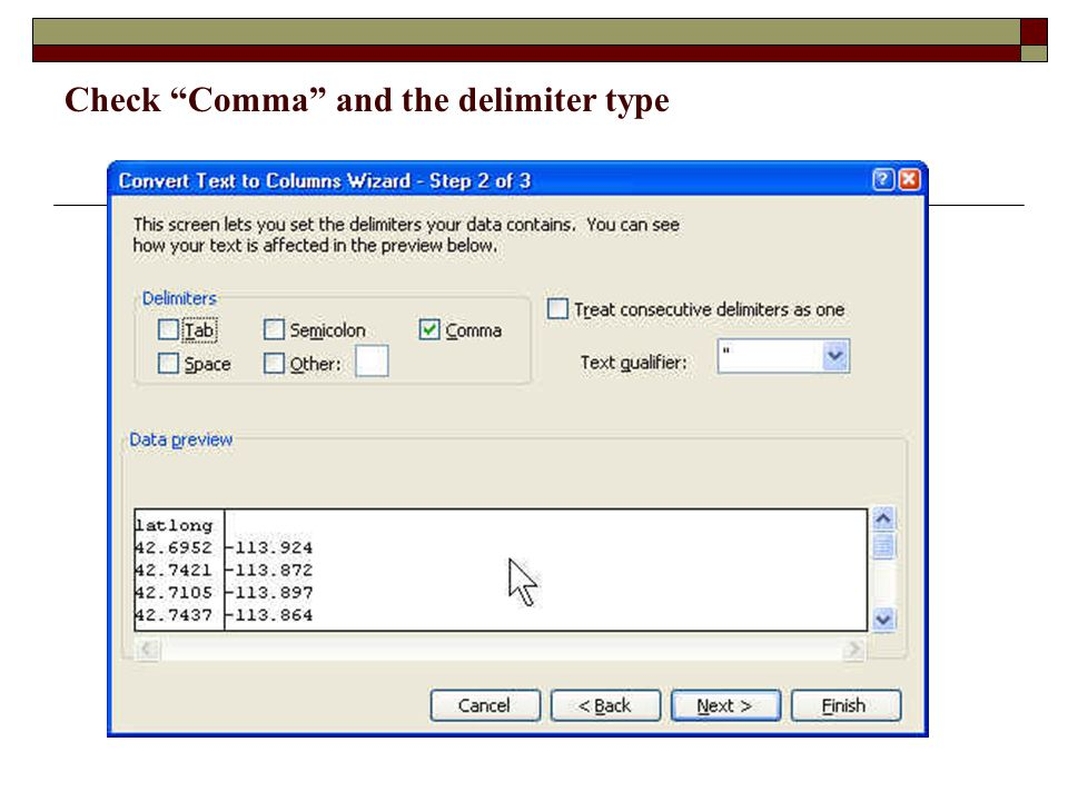 "Check ""Comma"" and the delimiter type"