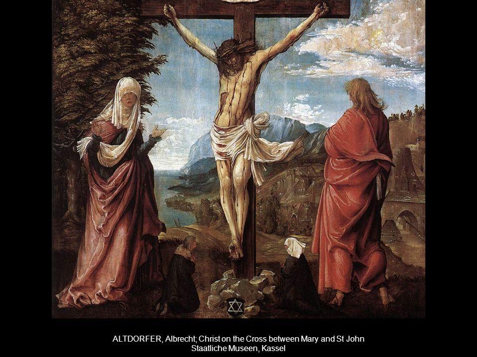 ALTDORFER, Albrecht; Christ on the Cross between Mary and St John Staatliche Museen, Kassel