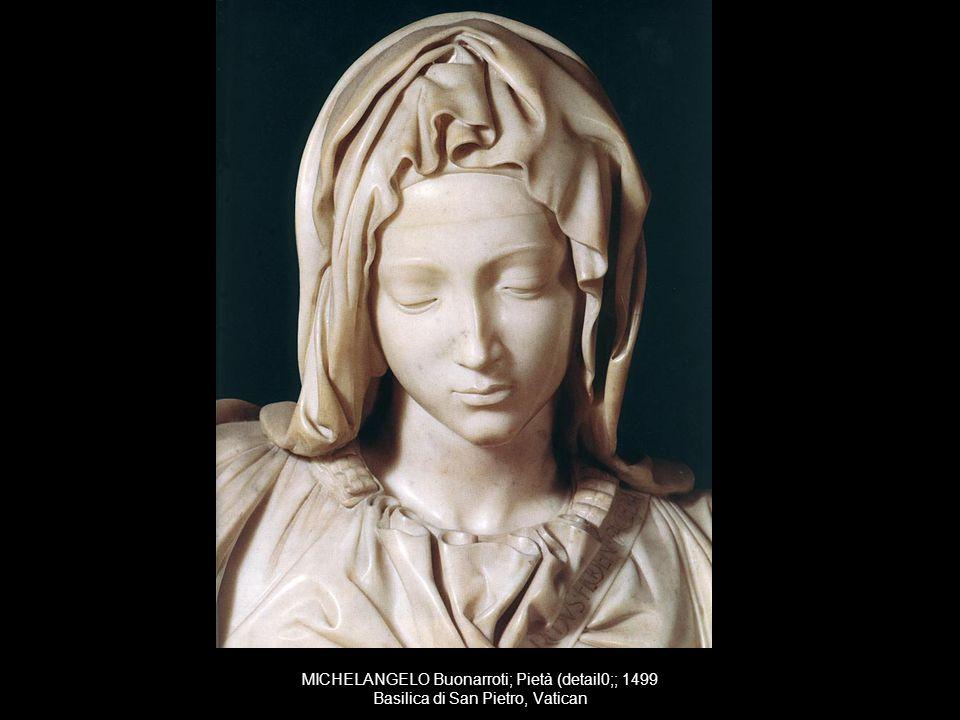 MICHELANGELO Buonarroti; Pietà (detail0;; 1499 Basilica di San Pietro, Vatican