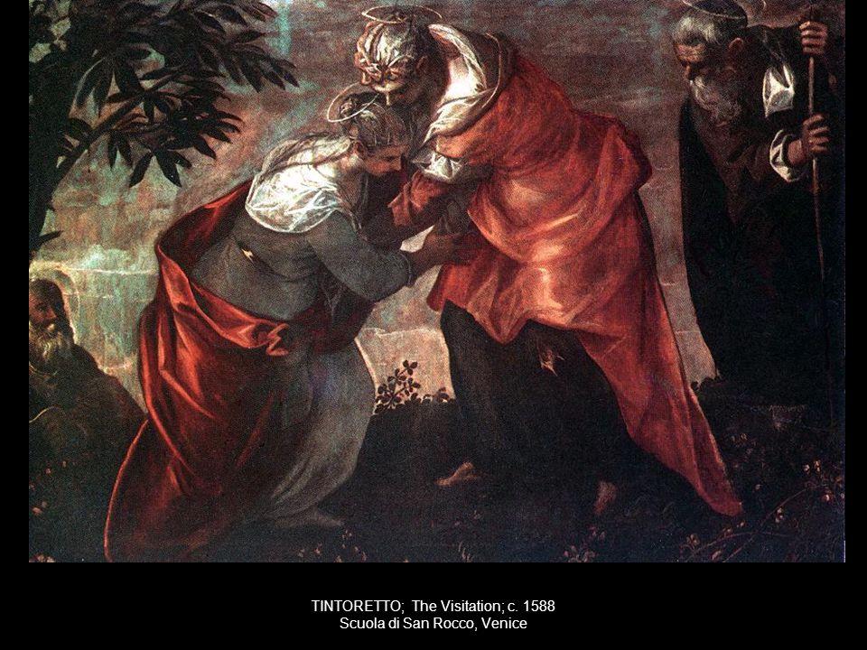 TINTORETTO; The Visitation; c. 1588 Scuola di San Rocco, Venice
