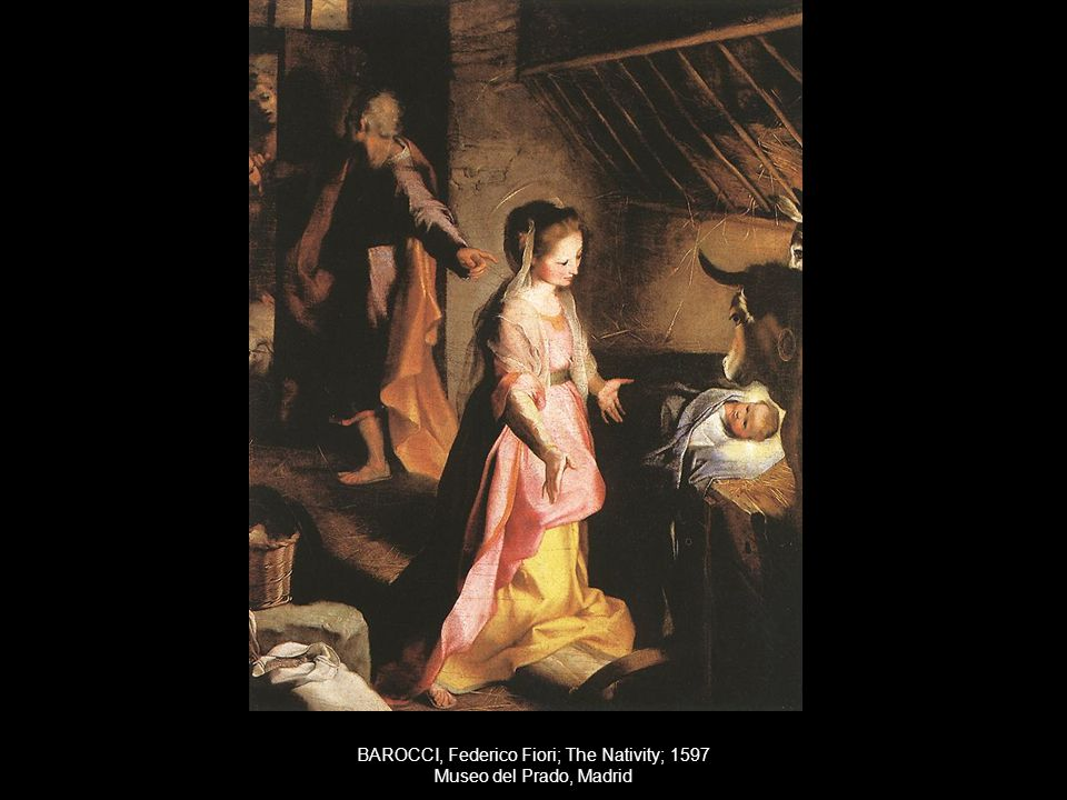 BAROCCI, Federico Fiori; The Nativity; 1597 Museo del Prado, Madrid