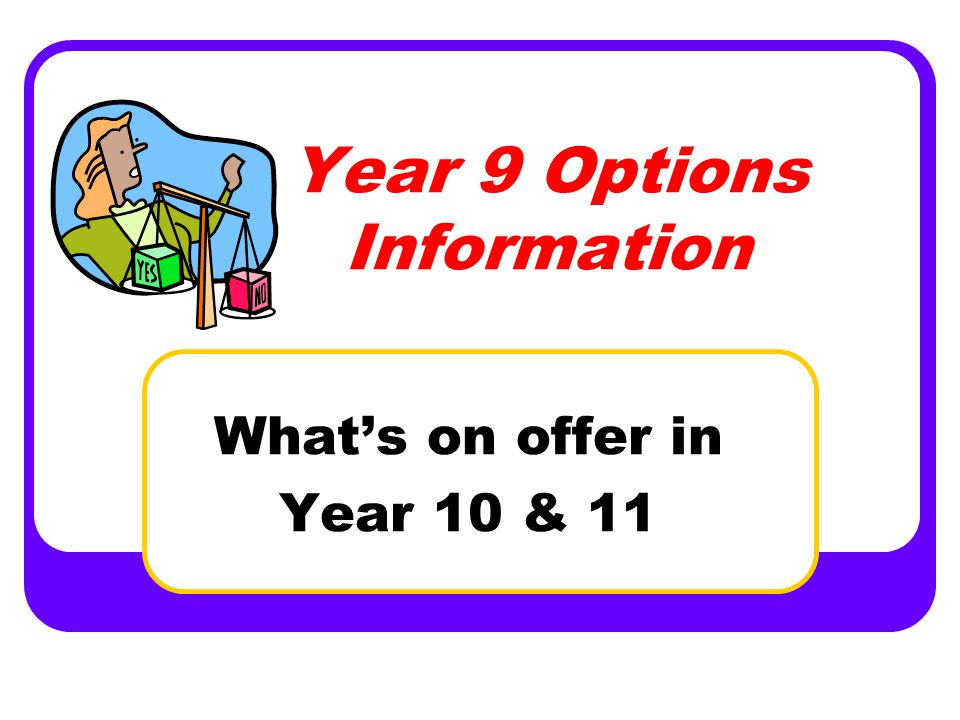 Year 9 Options Information What's on offer in Year 10 & 11