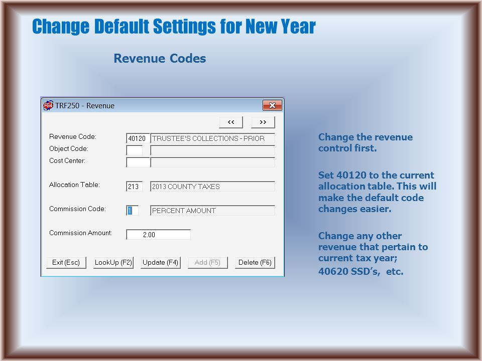 Change Default Settings for New Year Revenue Codes Change the revenue control first.