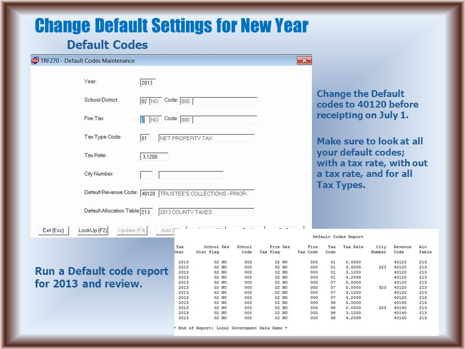 Change Default Settings for New Year Default Codes Change the Default codes to 40120 before receipting on July 1. Make sure to look at all your defaul