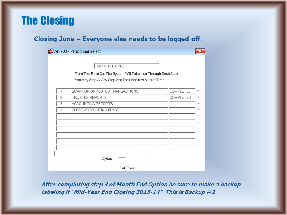 The Closing Closing June – Everyone else needs to be logged off.