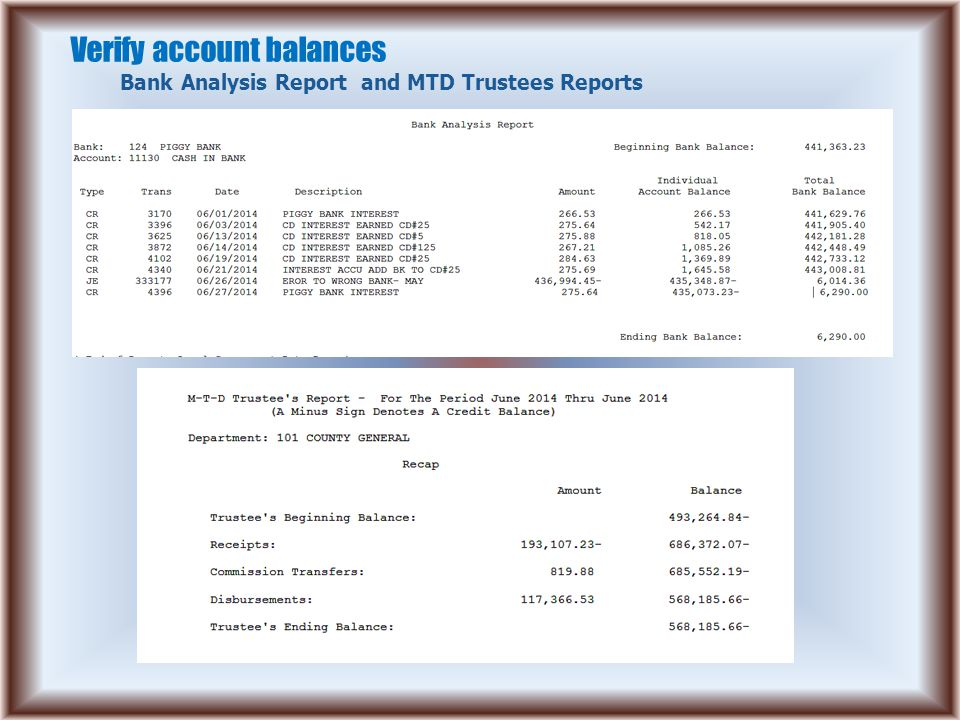 Verify account balances Bank Analysis Report and MTD Trustees Reports