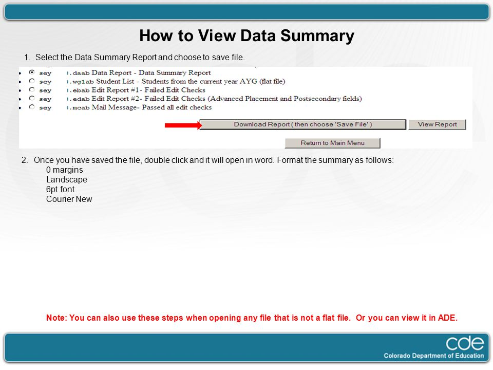 How to View Data Summary 1. Select the Data Summary Report and choose to save file.