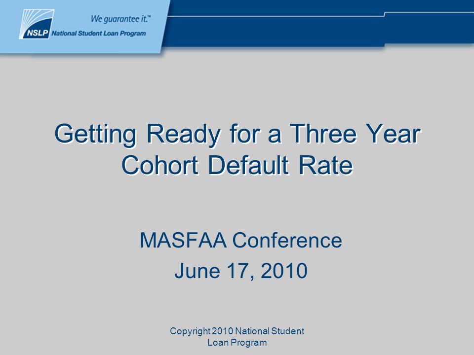 Copyright 2010 National Student Loan Program Three-year cohort