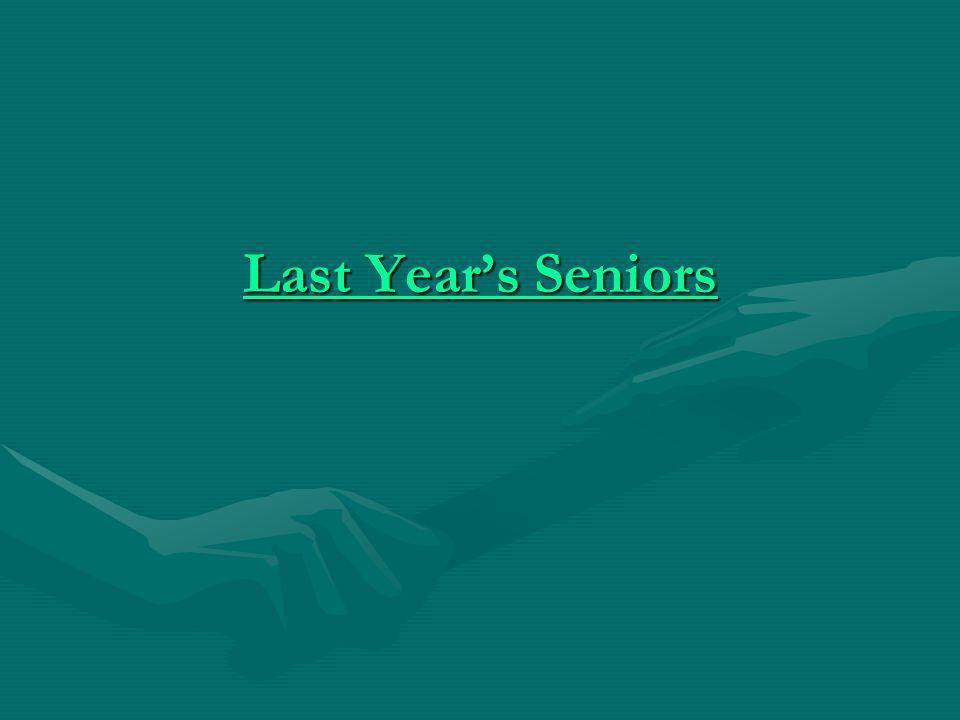 Last Year's Seniors Last Year's Seniors