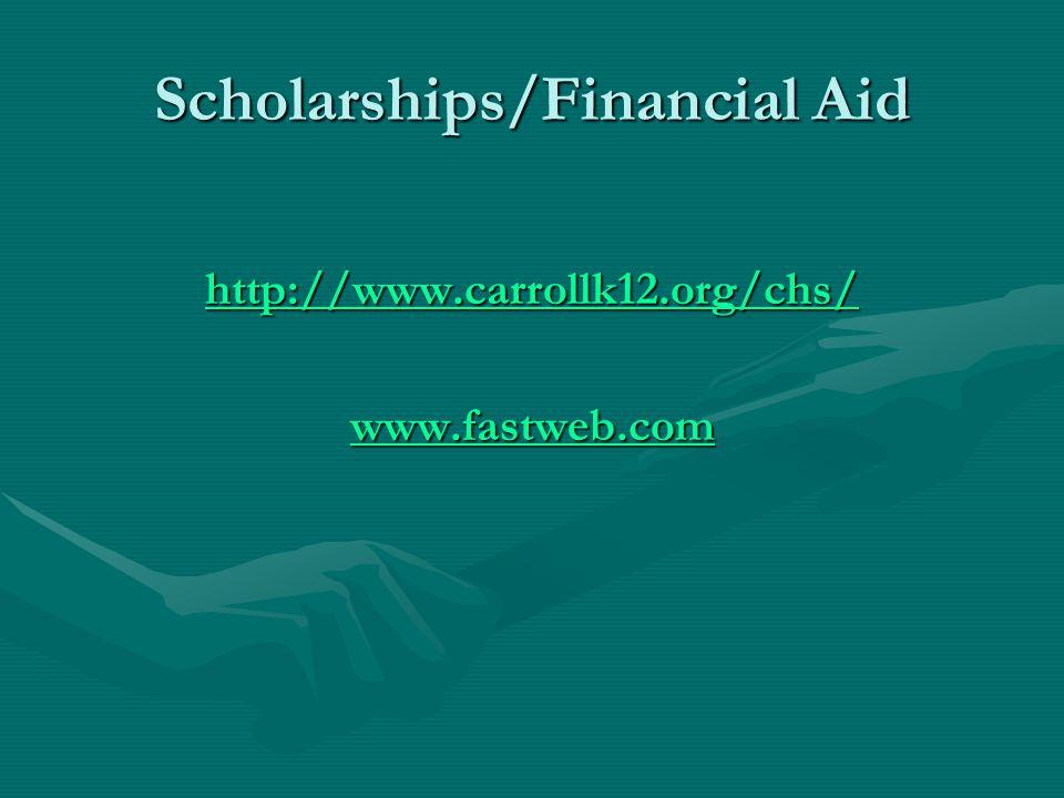Scholarships/Financial Aid http://www.carrollk12.org/chs/ www.fastweb.com