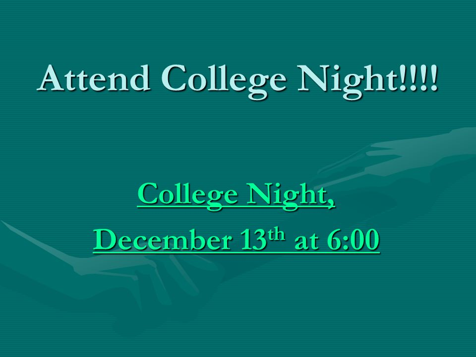 Attend College Night!!!.