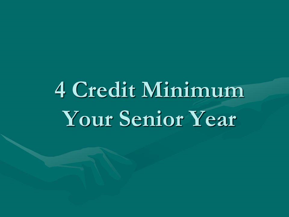 4 Credit Minimum Your Senior Year