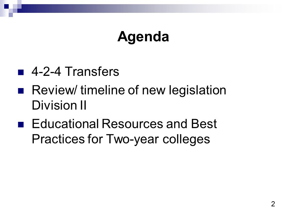 2 Agenda 4-2-4 Transfers Review/ timeline of new legislation Division II Educational Resources and Best Practices for Two-year colleges