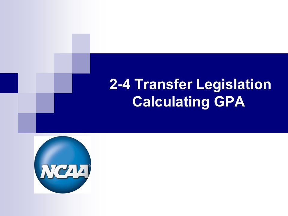 2-4 Transfer Legislation Calculating GPA