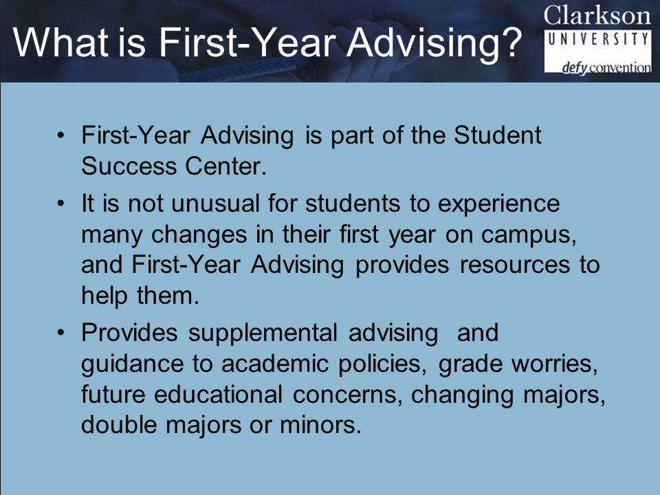 What is First-Year Advising. First-Year Advising is part of the Student Success Center.