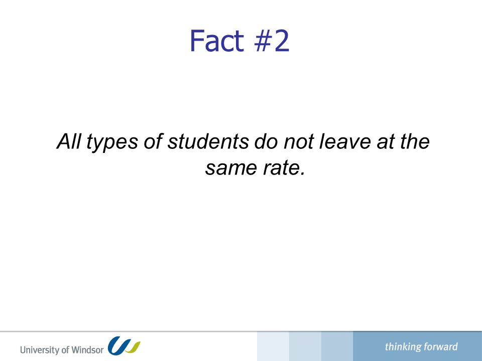 Fact #2 All types of students do not leave at the same rate.
