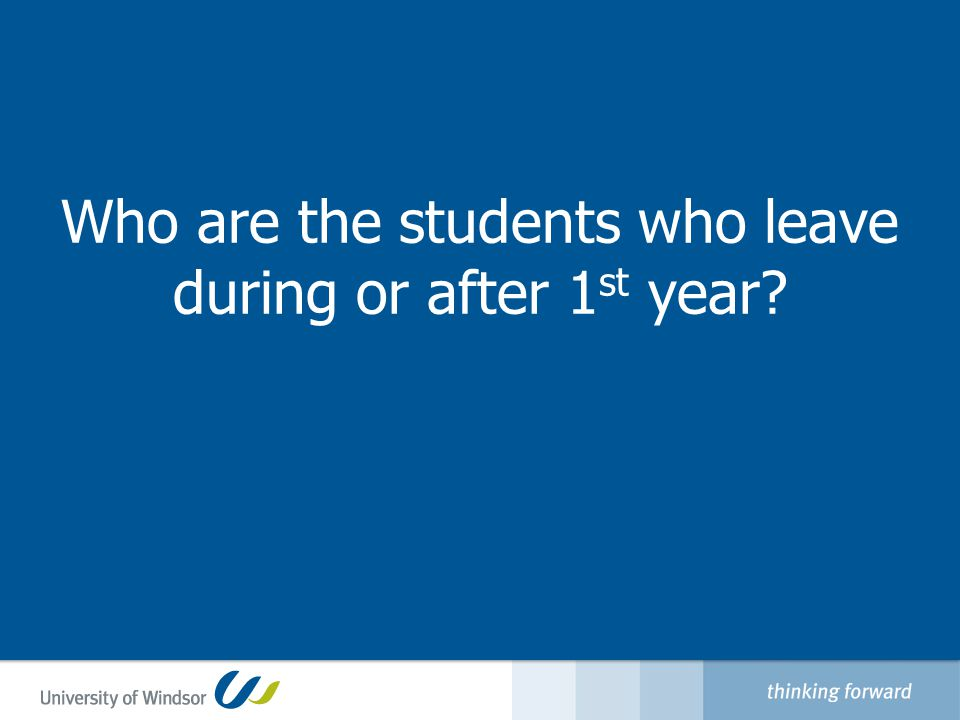 Who are the students who leave during or after 1 st year