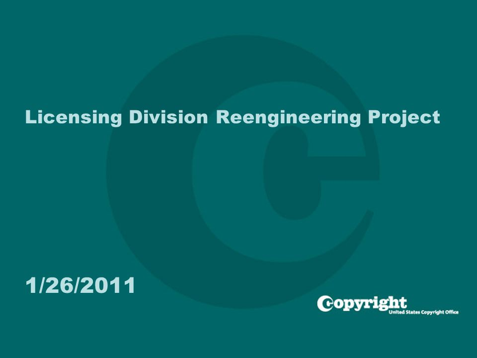11 Licensing Division Reengineering Project 1/26/2011