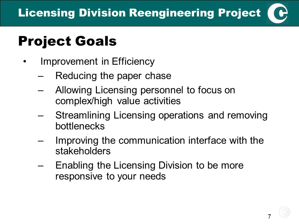7 Improvement in Efficiency –Reducing the paper chase –Allowing Licensing personnel to focus on complex/high value activities –Streamlining Licensing