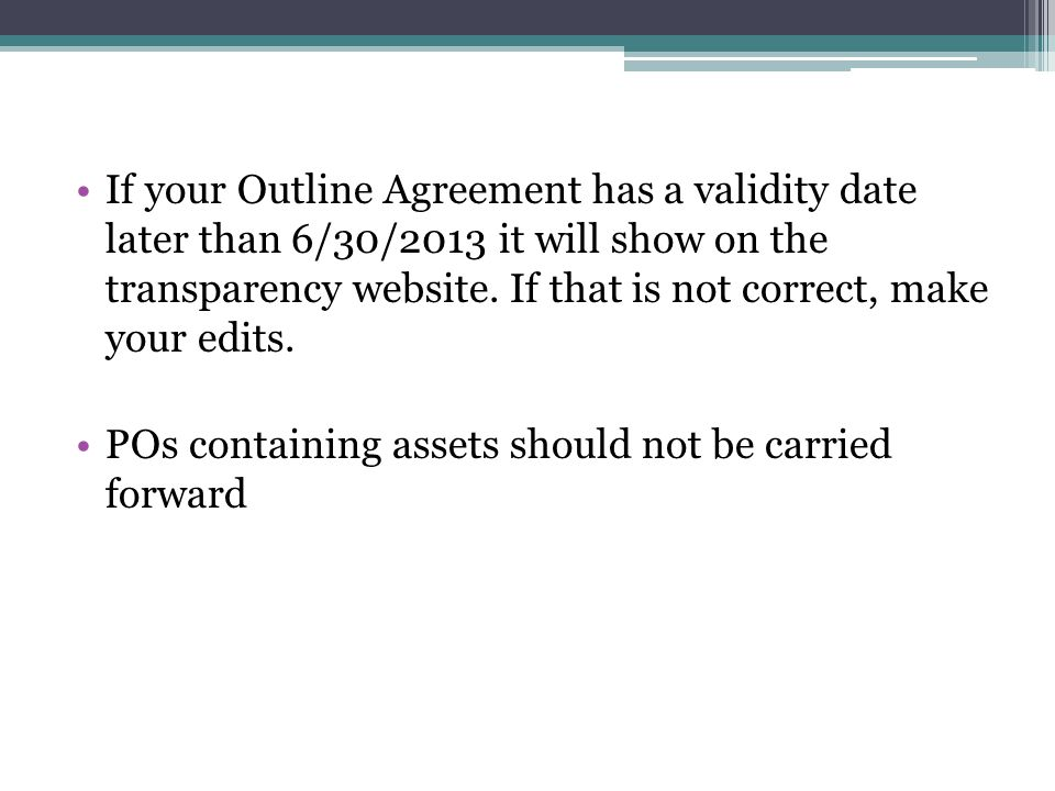 If your Outline Agreement has a validity date later than 6/30/2013 it will show on the transparency website.