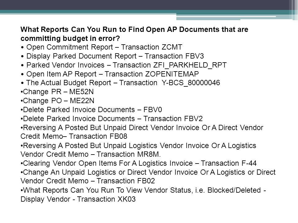 What Reports Can You Run to Find Open AP Documents that are committing budget in error.