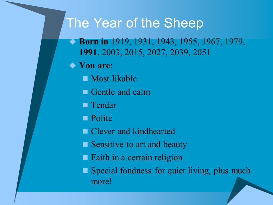 The Year of the Sheep Love Life?  Best Matches: Rabbit Horse Pig  Avoid: Rat Ox Dog