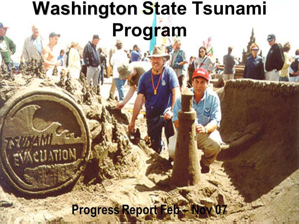 Washington Washington State Tsunami Program Progress Report Feb – Nov 07