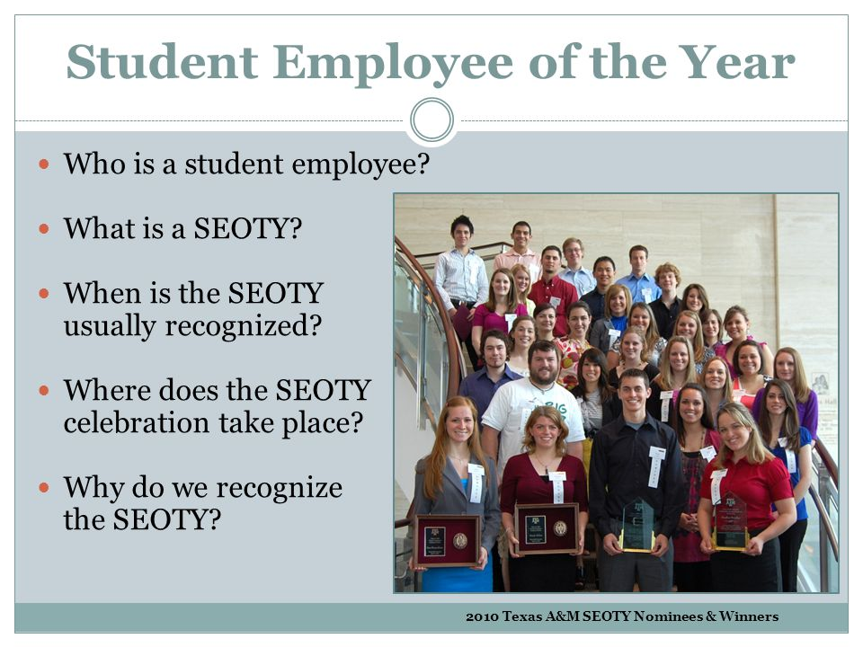 Student Employee of the Year Who is a student employee.