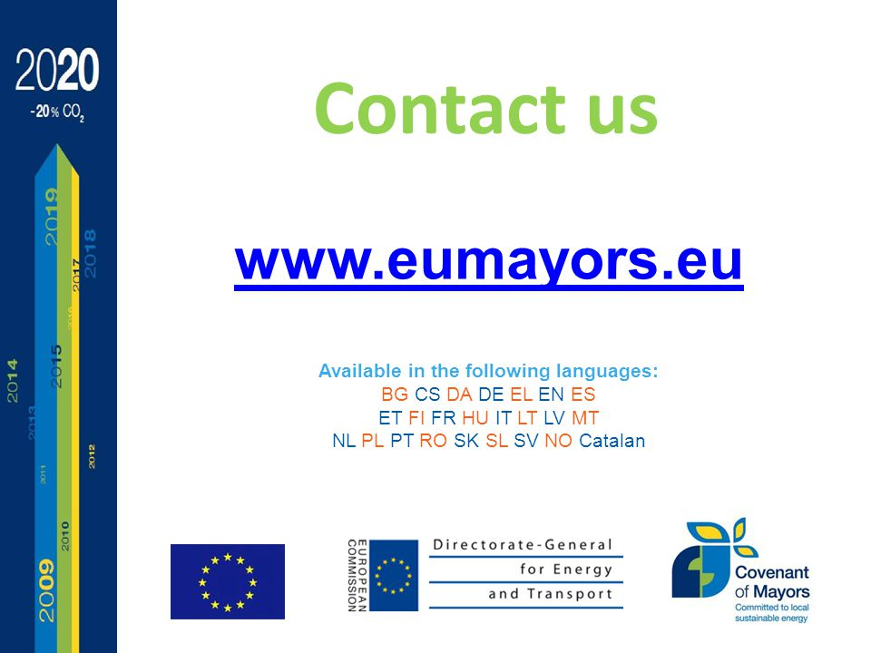 www.eumayors.eu Available in the following languages: BG CS DA DE EL EN ES ET FI FR HU IT LT LV MT NL PL PT RO SK SL SV NO Catalan Contact us