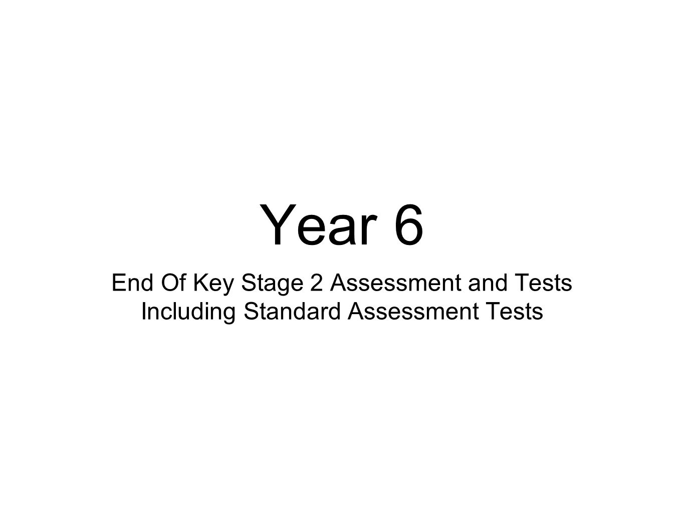 Year 6 End Of Key Stage 2 Assessment and Tests Including Standard Assessment Tests