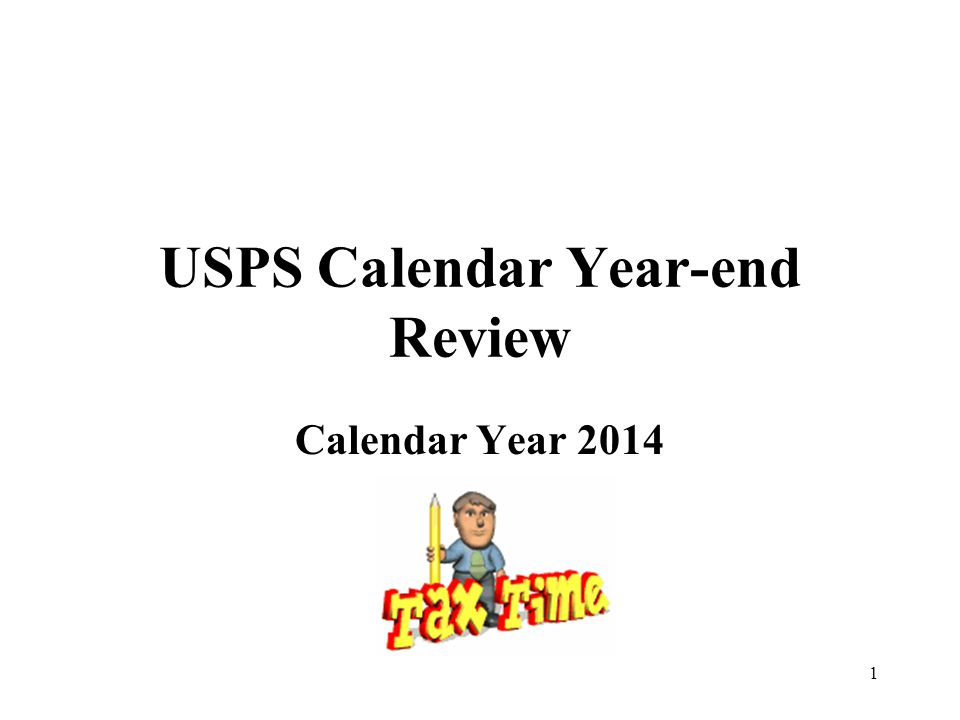 1 USPS Calendar Year-end Review Calendar Year 2014