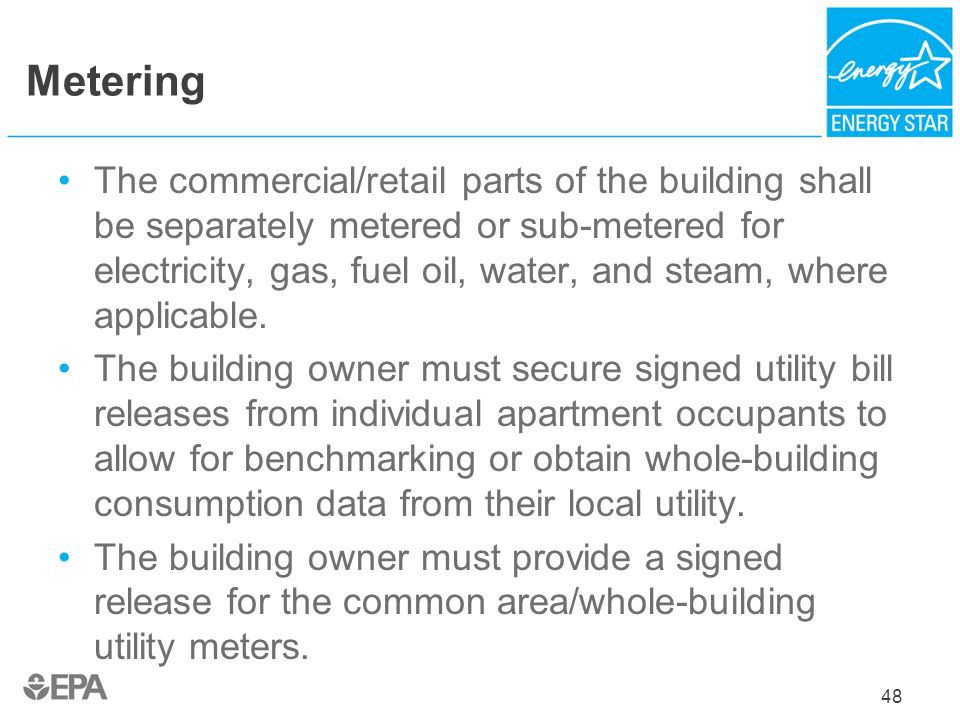 Metering The commercial/retail parts of the building shall be separately metered or sub-metered for electricity, gas, fuel oil, water, and steam, wher