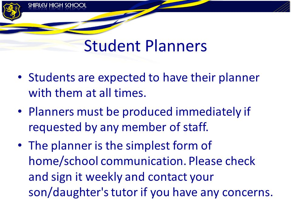 Student Planners Students are expected to have their planner with them at all times.
