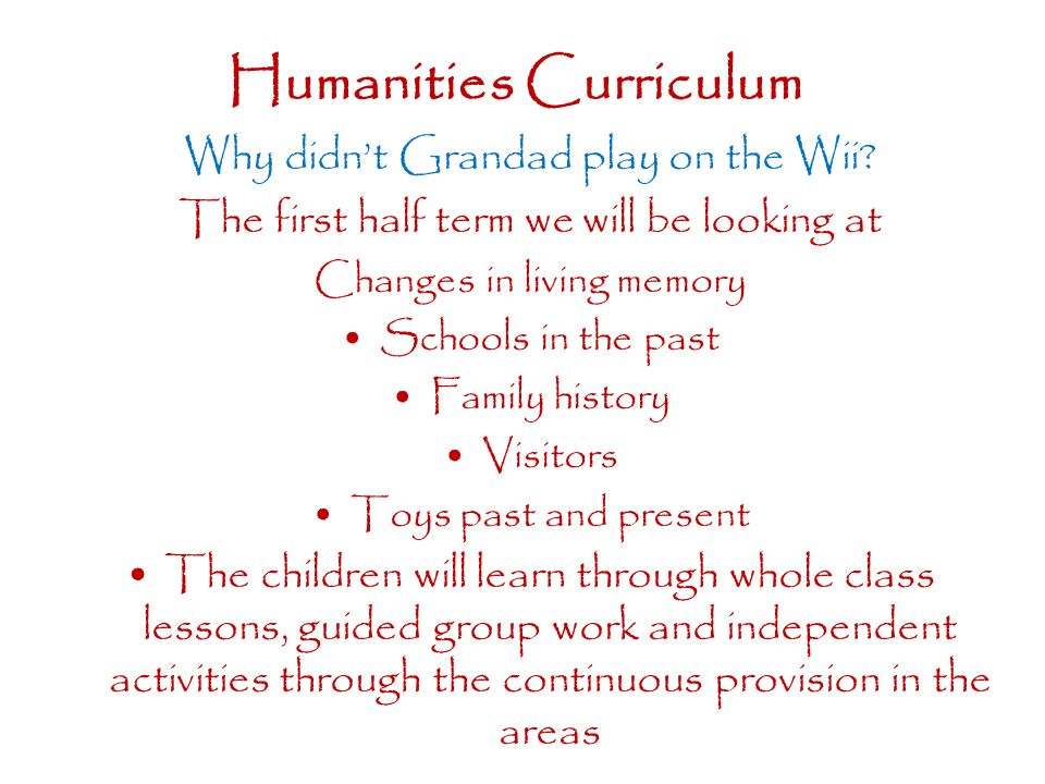Humanities Curriculum Why didn't Grandad play on the Wii.