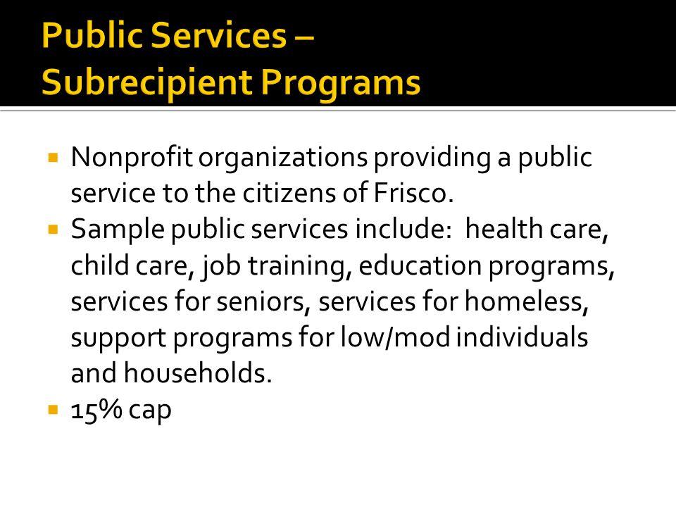  Nonprofit organizations providing a public service to the citizens of Frisco.  Sample public services include: health care, child care, job trainin