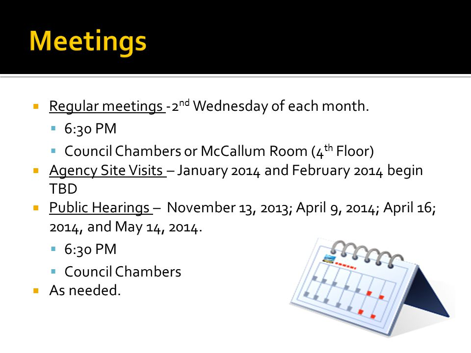  Regular meetings -2 nd Wednesday of each month.