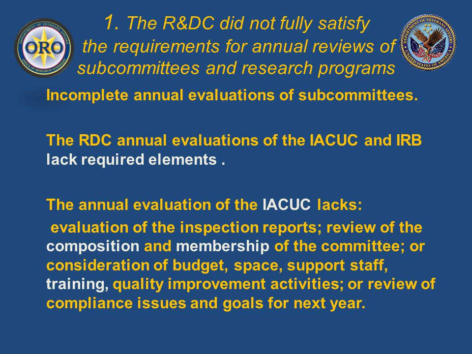 1. The R&DC did not fully satisfy the requirements for annual reviews of subcommittees and research programs Incomplete annual evaluations of subcommi
