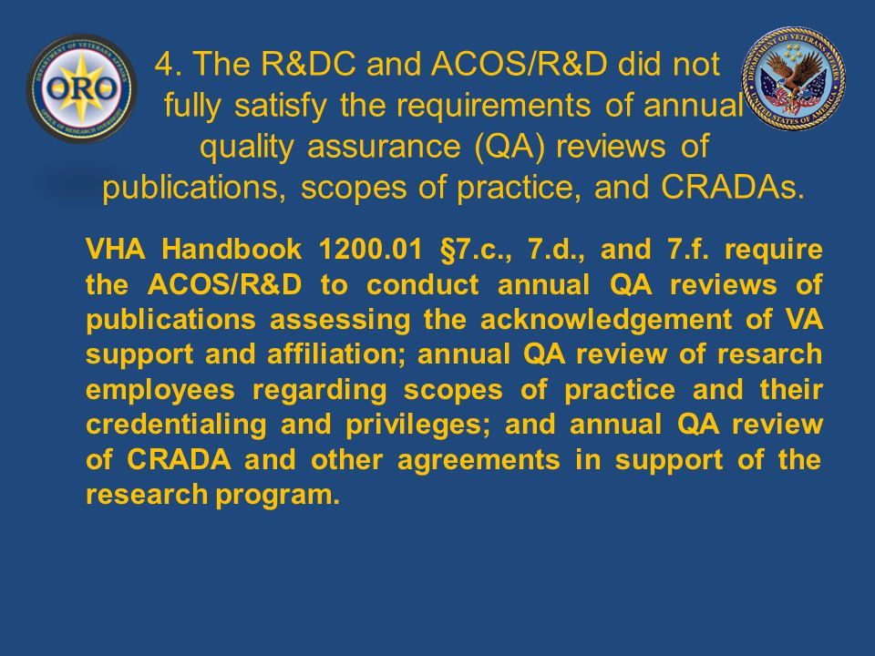 4. The R&DC and ACOS/R&D did not fully satisfy the requirements of annual quality assurance (QA) reviews of publications, scopes of practice, and CRAD