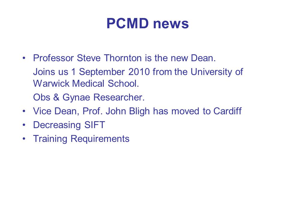 PCMD news Professor Steve Thornton is the new Dean.