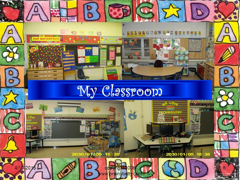 4/10/2015copyright 2006 www.brainybetty.com 7 My Class