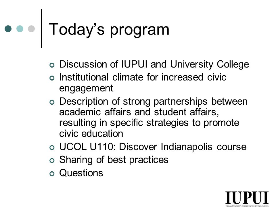 Civic Engagement at IUPUI Setting the context IUPUI University College